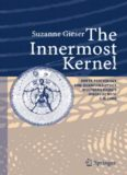 The Innermost Kernel: Depth Psychology and Quantum Physics. Wolfgang Pauli's Dialogue with C.G