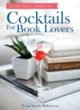 Cocktails for Book Lovers by Tessa Smith McGovern