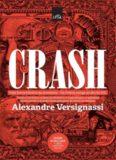Crash: Uma Breve Historia da Economia: Da Grecia Antiga ao Seculo XXI