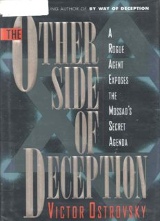 The Other Side of Deception - A Rogue Agent Exposes the Mossad's Secret Agenda