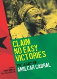 Claim No Easy Victories :The Legacy of Amilcar Cabral