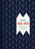 Make and Mend: Sashiko-Inspired Embroidery Projects to Customize and Repair Textiles and Decorate