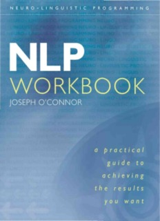 THE NLP WORKBOOK: The Practical Guidebook to Achieving the Results You Want