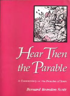 Hear Then the Parable. A Commentary on the Parables of Jesus