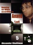 Opening for White According to Anand 1.e4, Volume 5 (Repertoire Books)