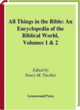 All Things in the Bible: An Encyclopedia of the Biblical World, Volumes 1 & 2