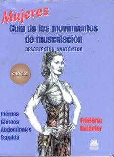 Mujeres Guia De Los Movimientos De Musculacion: Descripcion Anatomica