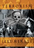 Terrorism And The Illuminati
