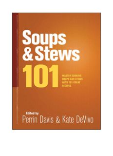 Soups & stews 101 : master soups and stews with 101 great recipes / edited by Perrin Davis & Kate DeVivo.