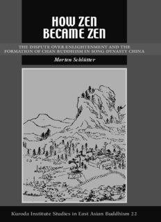 How Zen Became Zen: The Dispute over Enlightenment and the Formation of Chan Buddhism in Song-Dynasty China (Studies in East Asian Buddhism)