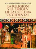 La religión y el origen de la cultura occidental – Christopher Dawson