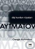 Dişi Kurdun Rüyaları - Cengiz Aytmatov