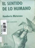 Humberto Maturana - El Sentido de lo Humano.pdf - Escuela