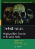 The First Humans – Origin and Early Evolution of the Genus Homo : Contributions from the Third Stony Brook Human Evolution Symposium and Workshop October 3 – October 7, 2006