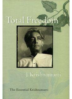 Total Freedom: The Essential Krishnamurti