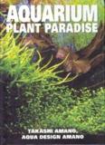 Page 1 Page 2 AQUARIUM PLANT PARADISE Takashi Amano Aqua Design Amano Translator ...