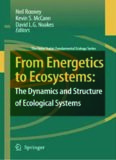 From Energetics to Ecosystems: The Dynamics and Structure of Ecological Systems (The Peter Yodzis