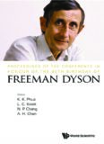 Proceedings of the Conference in Honour of the 90th Birthday of Freeman Dyson