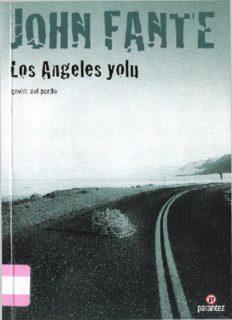 Los Angeles Yolu - John Fante
