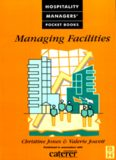 Managing Facilities: Caterer & Hotelkeeper Hospitality Pocket Books (Hospitality Managers' Pocket