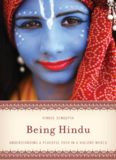 Being Hindu: Understanding a Peaceful Path in a Violent World