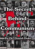 Secret Behind Communism The Ethnic Origins of the Russian Revolution and the Greatest Holocaust the History of Mankind