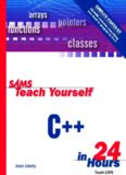 Sams Teach Yourself C++ in 24 Hours, Complete Starter Kit (3rd Edition) (Sams Teach Yourself in 24