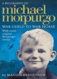 Michael Morpurgo: War Child to War Horse: With seven original Morpurgo stories