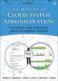 The Practice of Cloud System Administrator: Designing and Operating Large Distributed Systems