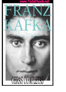 Franz Kafka - Obras Completas
