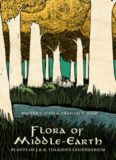 Flora of Middle-Earth : plants of J.R.R. Tolkien's legendarium