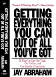 Getting Everything You Can Out of All You've Got: 21 Ways You Can Out-Think, Out-Perform, and Out