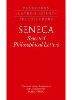 Seneca: Selected Philosophical Letters - Translated with an Introduction and Commentary by Brad Inwood