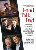 Good Talk, Dad: The Birds and the Bees...and Other Conversations We Forgot to Haveby Bill Geist, Willie Geist