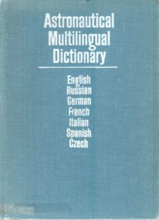 Astronautical Multilingual Dictionary: English, Russian, German, French, Italian, Spanish, Czech