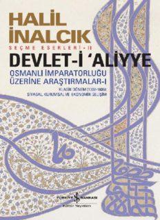 Devleti Aliyye Osmanlı İmparatorluğu Üzerine Araştırmalar 1 - Halil İnalcık