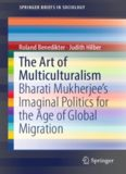 The Art of Multiculturalism: Bharati Mukherjee's Imaginal Politics for the Age of Global Migration