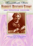 Transatlantic Stowe: Harriet Beecher Stowe and European Culture