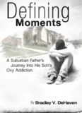 Defining Moments: A Suburban Father's Journey into his Son's Oxy Addiction