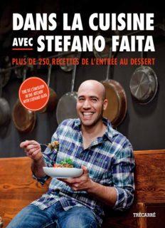 Dans la cuisine avec Stefano Faita: Plus de 250 recettes de l'entrée au dessert