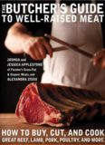 The Butcher's Guide To Well Raised Meat: How to Buy, Cut, and Cook Great Beef, Lamb, Pork, Poultry