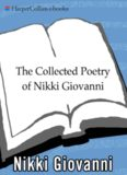 The Collected Poetry of Nikki Giovanni 1968-1998