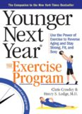 Younger Next Year The Exercise Program Use the Power of Exercise to Reverse Aging and Stay Strong, Fit, and Sexy