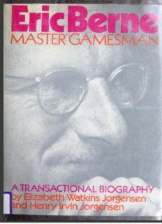 Eric Berne master gamesman – a Transactional Biography