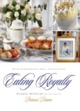 Eating Royally : Recipes And Remembrances From A Palace Kitchen