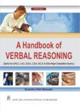 Handbook of verbal reasoning : [useful for U.P.S.C., I.A.S., N.D.A., C.D.S., B.C.S. & other major competitive exams]