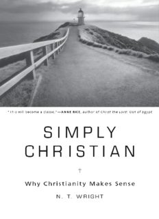 Simply Jesus : a new vision of who he was, what he did, and why it matters