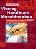 Vieweg Handbuch Maschinenbau: Grundlagen und Anwendungen der Maschinenbau-Technik
