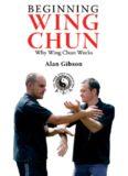Beginning Wing Chun (Why Wing Chun Works)