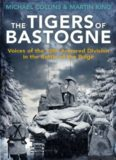 The tigers of Bastogne : voices of the 10th Armored Division in the Battle of the Bulge